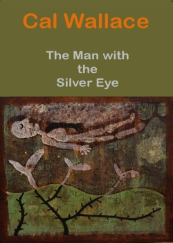 The Man with the Silver Eye
